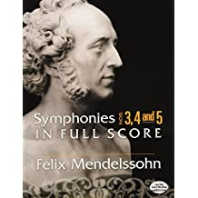 Symphonies Nos. 3, 4 and 5 in Full Score