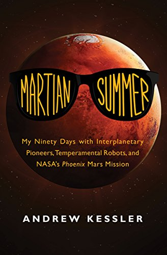 Pdf Transportation Martian Summer: My Ninety Days with Interplanetary Pioneers, Temperamental Robots, and NASA's Phoenix Mars Mission