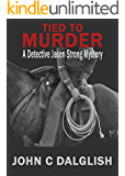 TIED TO MURDER (A Clean Suspense Murder Mystery) (Detective Jason Strong Book 5)