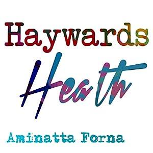Haywards Heath (BBC National Short Story Award 2010) Audiobook