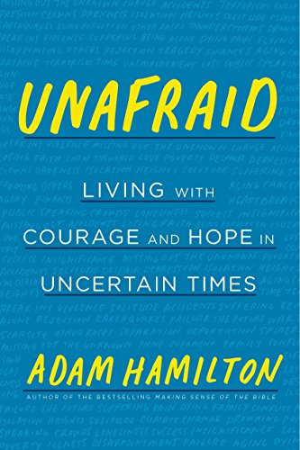 Unafraid: Living with Courage and Hope in Uncertain Times ()