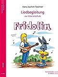 """Fridolin / Liedbegleitung zur Gitarrenschule """"Fridolin"""" (Fridolin / Eine Schule für junge Gitarristen)"""