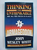 Thinking the Unthinkable, John W. White, 088419311X