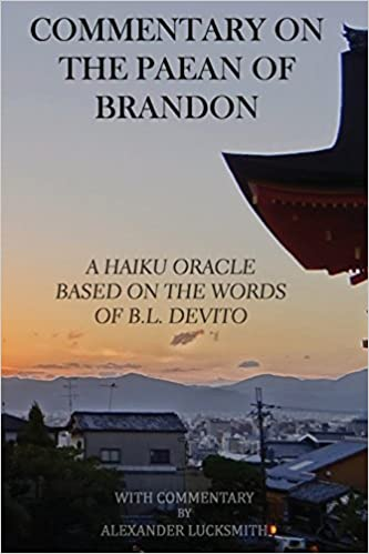 Book Commentary on the Paean of Brandon: A haiku oracle based on the words of B.L. DeVITO