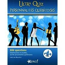 Ultra Quiz Personnalités québécoises: 800 questions