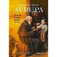 Roma'dan Sonra Avrupa: Yeni Bir Kültür Tarihi - 500-1000