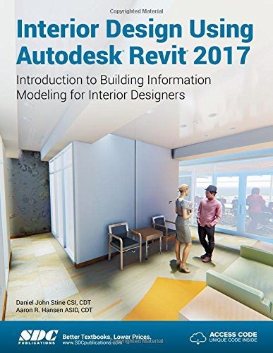 Interior Design Using Autodesk Revit 2017 -  Daniel John Stine, Perfect Paperback