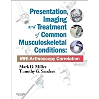 Presentation, Imaging and Treatment of Common Musculoskeletal Conditions E-Book:...