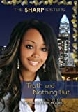 Truth and Nothing But, Stephanie Moore, 1467744891