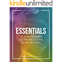 Essentials: 75 Answers to Common Questions about Essential Oils and Supplements