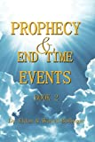 Prophecy and End Time Events - Book 2, Eldon Bollinger, 1492994499