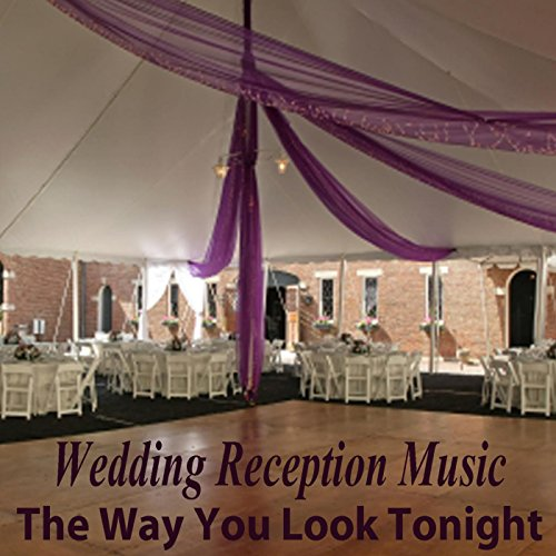 Wedding Reception Music: The Way You Look Tonight