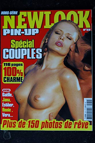 NEWLOOK PIN-UP 32 SPECIAL COUPLES 116 PAGES 100% CHARME 150 PHOTOS DE REVES ()