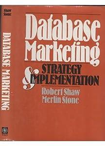 Database Marketing: Strategy and Implementation