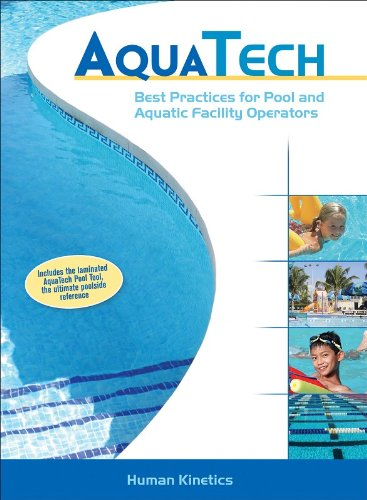 Aquatech: Best Practices for Pool and Aquatic Facility Operators (Facilities Management Best Practices)