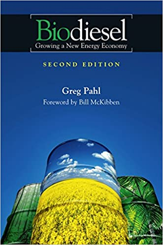 Biodiesel Growing A New Energy Economy 2nd Edition Greg Pahl