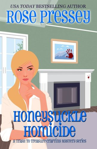 Honeysuckle Homicide: A Crafting Cozy Mystery (Trash-to-Treasure Crafting Mystery Book 2) (Best Rated Real Estate Agents)