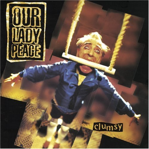 Our Lady Peace - Clumsy;Clumsy - Zortam Music