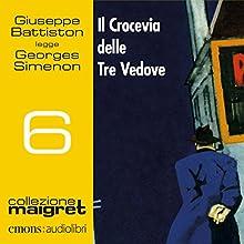 Il Crocevia delle Tre Vedove (Maigret 6) Audiobook by Georges Simenon Narrated by Giuseppe Battiston