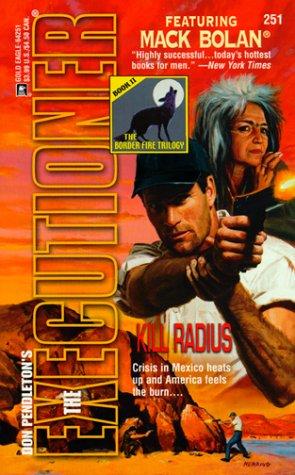 Kill Radius (The Executioner, No. 251: The Border Fire Trilogy, Book (Radius Border)