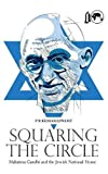 img - for Squaring the Circle: Mahatma Gandhi and the Jewish National Home book / textbook / text book