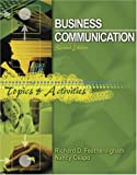 Business Communication : Topics and Activities, Featheringham, Richard D. and Csapo, Nancy, 0757515533