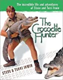 The Crocodile Hunter, Steve Irwin and Terri Irwin, 0525946357