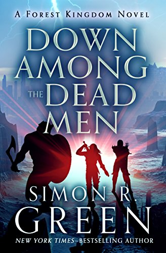 (Down Among the Dead Men (Forest Kingdom series Book)