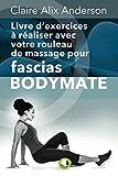 Livre d'exercices à réaliser avec votre rouleau de massage pour fascias BODYMATE