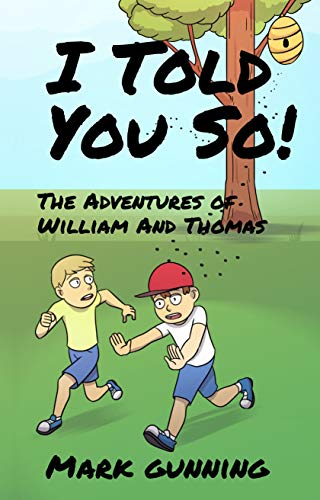 I Told You So!: The Adventures of William and Thomas by [Gunning, Mark]