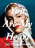 You Are My Heart and Other Stories, Jay Neugeboren, 0982684886