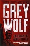 Grey Wolf: The Escape of Adolf Hitler by Dunstan, Simon, Williams, Gerrard (2013) Paperback