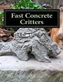 Fast Concrete Critters, ted tucker, 1466215143