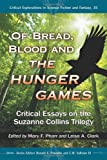 Of Bread, Blood and the Hunger Games, Mary F. Pharr, Leisa A. Clark, 0786470194