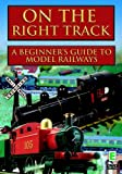 On The Right Track - A Beginner'S Guide To Model Railways [DVD] [2006]