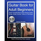 Guitar Book for Adult Beginners: Teach Yourself How to Play Famous Guitar Songs, Guitar Chords, Music Theory & Technique (Boo