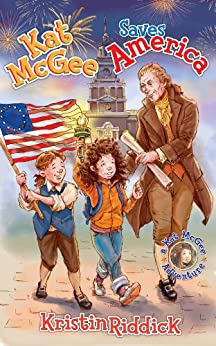 Kat McGee Saves America (A Kat McGee Adventure Book 3) by [Riddick, Kristin]