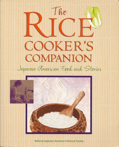 The Rice Cookers Companion: Japanese American Food and Stories National Japanese American Historical So