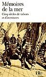 Mémoires de la mer : Cinq siècles de trésors et d'aventures par Demarcq