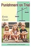 Punishment on Trial : A Resource Guide to Child Discipline, Cipani, Ennio, 1878978519