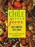 Chile Pepper Fever, Random House Value Publishing Staff and Susan Hazen Hammond, 0517182548