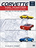 Corvette Fuel Injection & Electronic Engine Control: 1982 through 2001