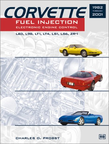 - Corvette Fuel Injection & Electronic Engine Control: 1982 through 2001