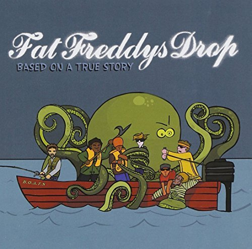 Based On A True Story by Fat Freddy's Drop (2010-03-30) (Fat Freddy Based On A True Story)