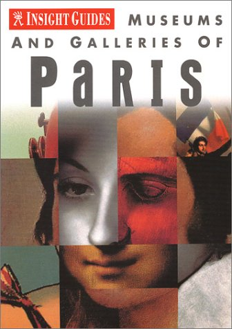 Read Online Museums and Galleries of Paris (INSIGHT GUIDES (MUSEUMS AND GALLERIES)) ebook