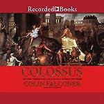 Colossus: A Novel | Colin Falconer