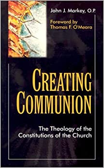 Book Creating Communion: The Theology of the Constitutions of the Church