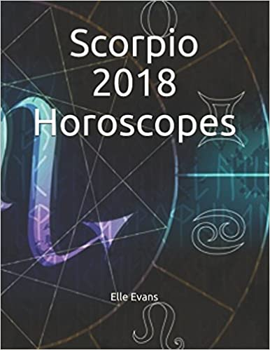 Scorpio 2018 Horoscopes: Elle Evans: 9781520964515: Amazon
