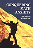 Conquering Math Anxiety, Cynthia Arem, 0534188761