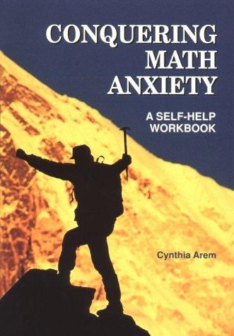 Conquering Math Anxiety: A Self-Help Workbook